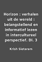 Horizon : verhalen uit de wereld :…