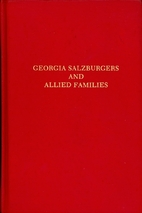 Georgia Salzburger and Allied Families by…