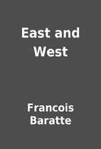 East and West by Francois Baratte
