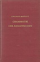 Akkadian Grammar by Arthur Ungnad