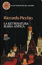 La letteratura russa antica by Riccardo…