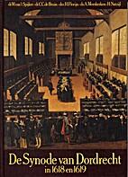 De Synode van Dordrecht in 1618 en 1619 by…