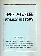 Hans Detweiler Family History and Joseph…