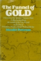 The funnel of gold by Mendel Peterson