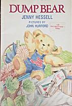 Dump Bear by Jenny Hessell