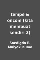 tempe & oncom (kita membuat sendiri 2) by…