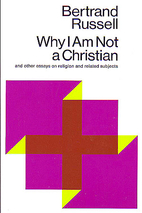 Why I Am Not a Christian and Other Essays on…