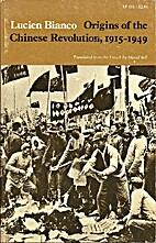 Origins of the Chinese Revolution, 1915-1949…