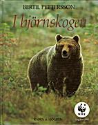 I björnskogen by Bertil Pettersson