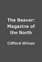The Beaver: Magazine of the North by…