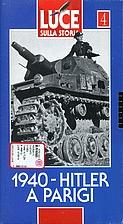 04. Luce sulla storia : 1940 Hitler a Parigi…