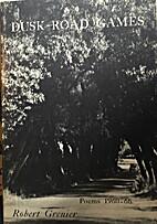 Dusk Road Games: Poems 1960-66 by Robert…