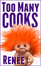 Too many cooks by Rene
