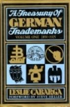 A Treasury of German Trademarks: Volume One,…