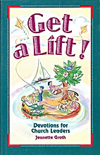 Get a lift! : devotions for church leaders…