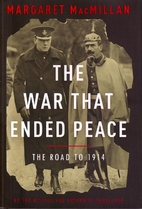 The War That Ended Peace: The Road to 1914…