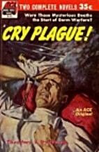 Cry Plague! by Theodore S. Drachman