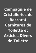 Compagnie de Cristalleries de Baccarat…