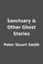 Sanctuary & Other Ghost Stories by Peter…