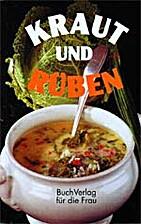 Kraut und Rüben by Friderun Bodeit