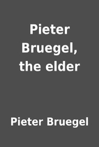 Pieter Bruegel, the elder by Pieter Bruegel