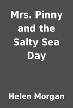 Mrs. Pinny and the Salty Sea Day by Helen…