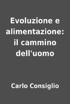 Evoluzione e alimentazione: il cammino…
