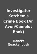 Investigator Ketchem's Crime Book (An…