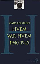 Gads leksikon - hvem var hvem 1940-1945 by…