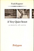 A Very Quiet Street: A Novel of Sorts…