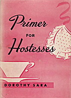 Primer for Hostesses by Dorothy Sara