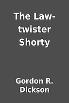The Law-twister Shorty by Gordon R. Dickson