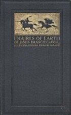 Figures of Earth; a comedy of appearances by…