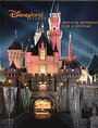 Disneyland Resort: Magical Memories For A Lifetime - Tim O'Day and Lorraine Santoll