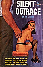 Silent Outrage by Guy F. Brown