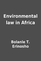 Environmental law in Africa by Bolanle T.…