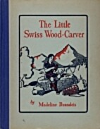 The Little Swiss Wood-Carver by Madeline…