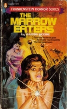 The Marrow Eaters by Harris Moore