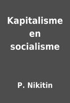 Kapitalisme en socialisme by P. Nikitin