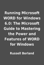 Running Microsoft WORD for Windows 6.0: The…