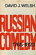 Russian comedy, 1765-1823 by David J. Welsh