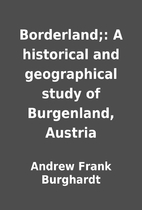 Borderland;: A historical and geographical…