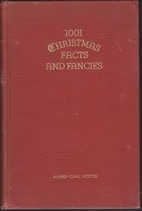 1001 Christmas Facts and Fancies by Alfred…