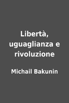 Libertà, uguaglianza e rivoluzione by…