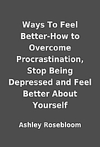 Ways To Feel Better-How to Overcome…