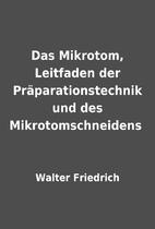 Das Mikrotom, Leitfaden der…