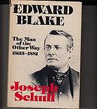 Edward Blake by Joseph Schull