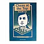 Chess at the Top, 1979-1984 by Anatoly…