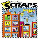 Scraps by Trevor Moore