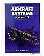 Aircraft Systems for Pilots (reprint ed) -…